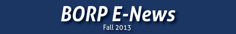 BORP E-News - Fall 2013