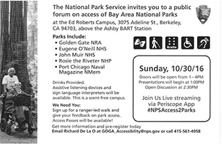 The National Park Service invites you to a public forum on access of Bay Area National Parks at the Ed Roberts Campus on Sunday, October 30 from 1 to 4 PM.