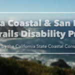 California Coastal & San Francisco Bay Trails Disability Project Funded by the California State Coastal Conservancy