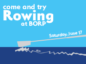 come and try rowing at BORP Saturday June 17