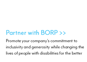 Partner with BORP: Promote your company's commitment to inclusivity and generosity while changing the lives of people with disabilities for the better