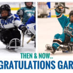 """Two images of Garnet Silver Hall, one playing sled hockey as a small child and a more recent photo of Garnett playing sled Hockey Text reads """"Then and Now... Congratulations Garnett"""""""