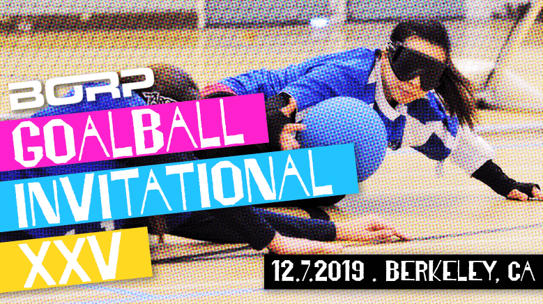 BORP Goalball Invitational XXV December 7 2019 Berkeley CA