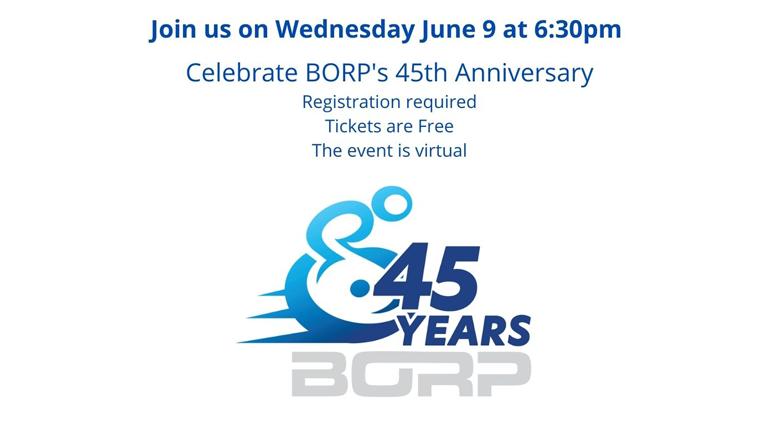 BORP 45th Anniversary Event Announcement - June 9, 2021